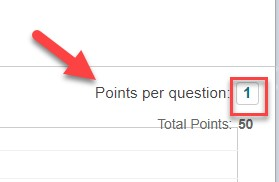 """Set the point value for each question by changing the """"points per questions""""."""
