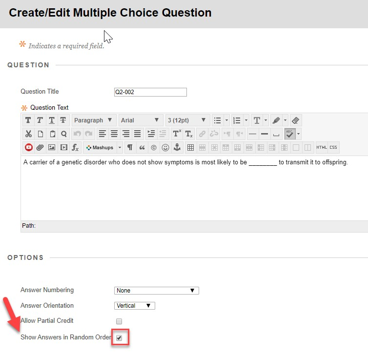 Select show answers in random order when creating a multiple choice question.